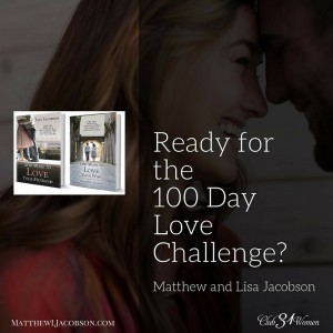 The 100 Day Love Challenge by Matthew and Lisa Jacobson