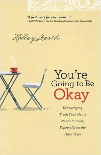 You're Going to Be Okay by Holly Gerth