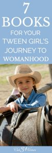 7 Books for Your Tween Girl's Journey to Womanhood