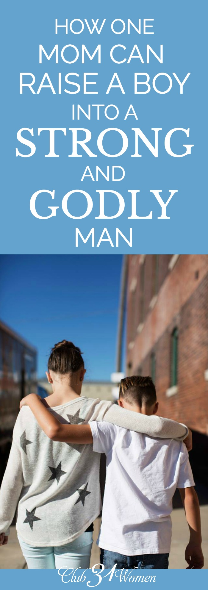 Raising boys can be challenging enough but what if there is no male, Godly role model at home? Here are some ways to raise sons into strong and Godly men. via @Club31Women