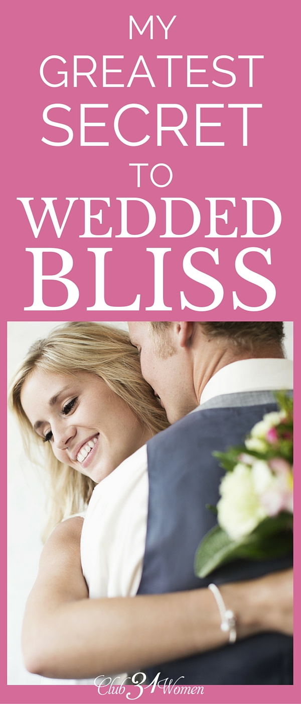 What are the secrets to wedded bliss? A simple one can be found just by being obedient to God and helping to make our husbands' lives easier. via @Club31Women