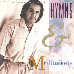 fernando-ortega-hymns-and-meditations
