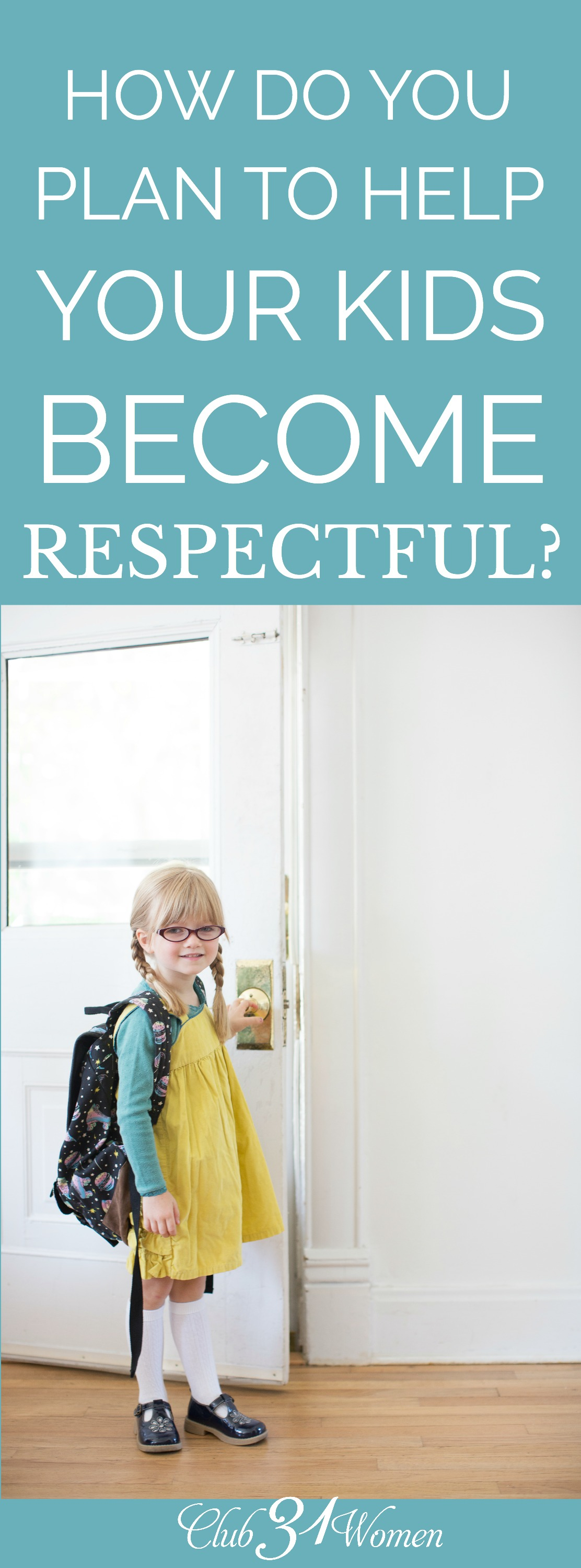 Has respect in children become a lost art today? How are you teaching your own children how to be respectful to others, especially adults? via @Club31Women