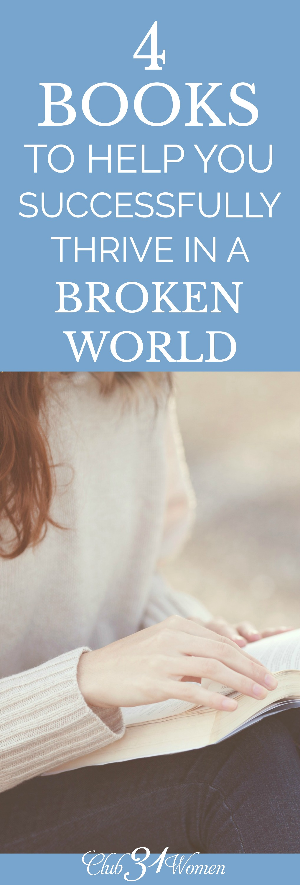 Are you looking for some reading that will positively impact your heart and mind? Here are 4 recommended titles to help you thrive in a broken world. via @Club31Women