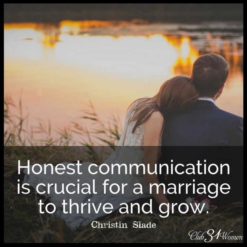 Honest Communication is crucial for a marriage to thrive and grow. ~ Christin Slade