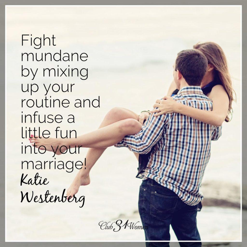 Fighting Mundane: 5 Simple Ways to Keep Marriage Fun - Club