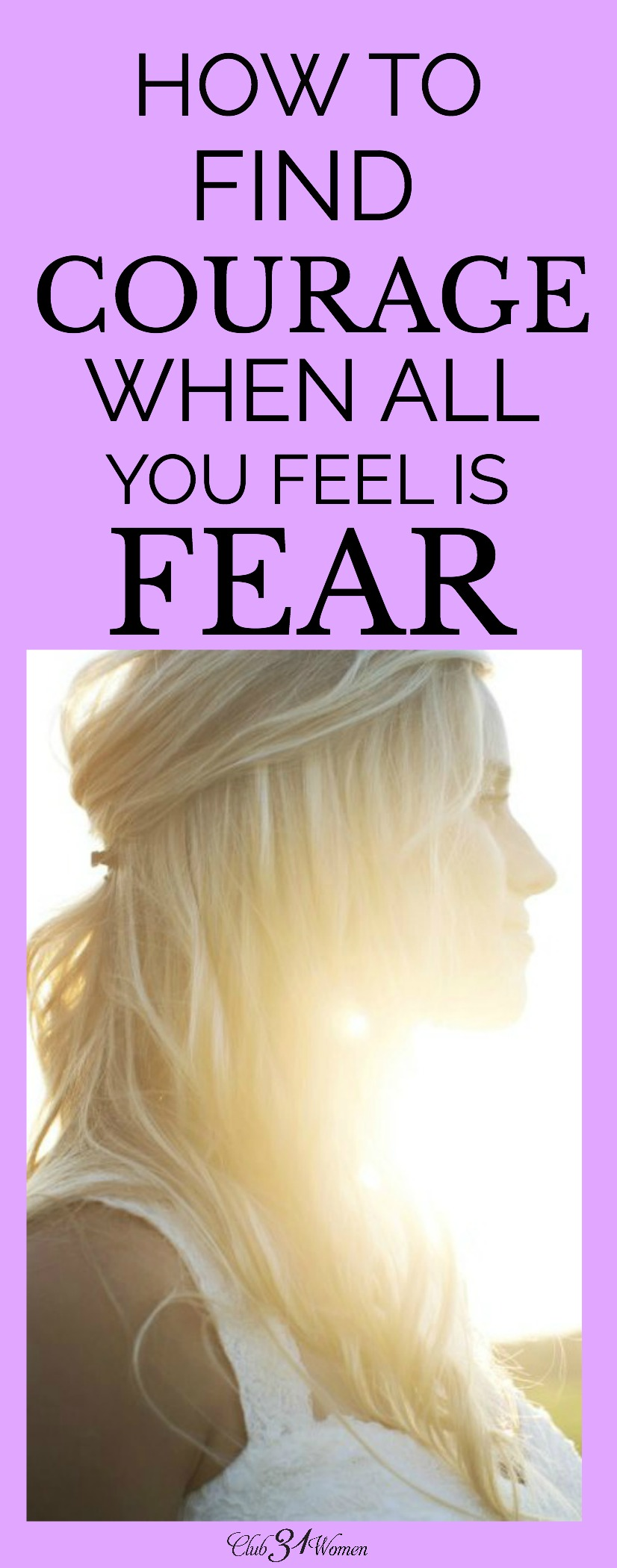 "Do you have a fear you know you should just ""get over"" but it feels too difficult? How can you find real courage when you're not feeling brave? via @Club31Women"