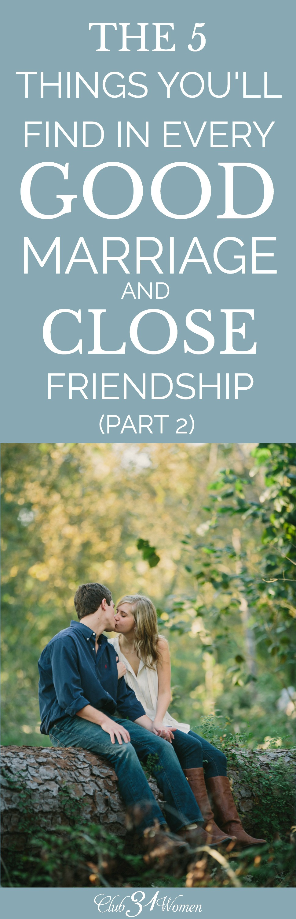 What are the key elements that make up a good marriage? They aren't much different from what makes a close friendship. Here are 5 things you'll find! via @Club31Women