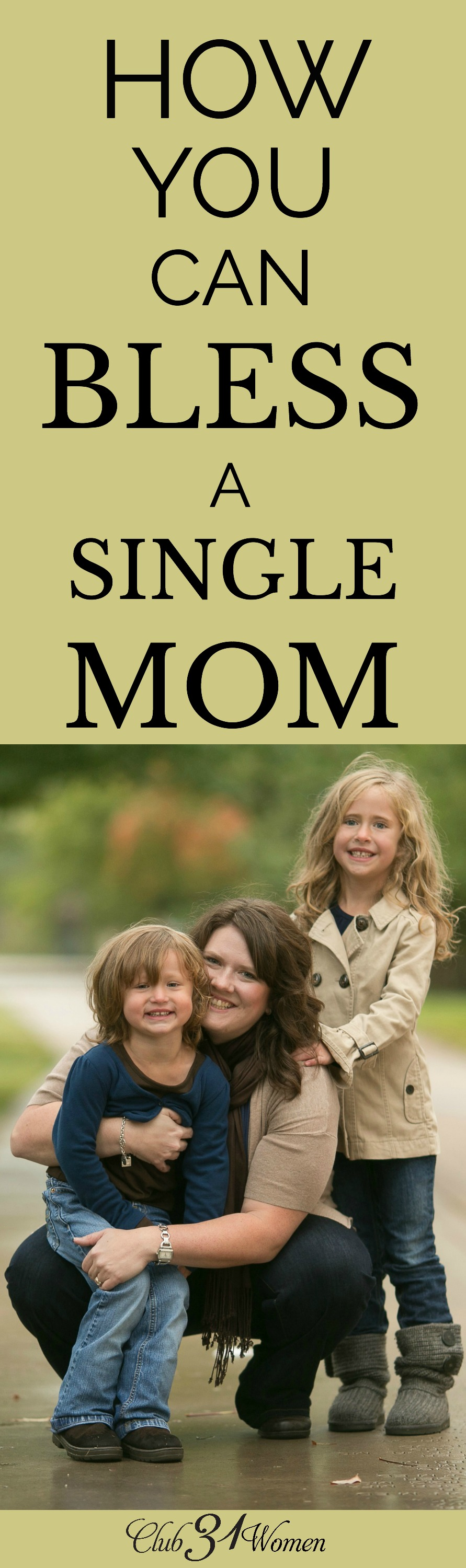 Single moms need the love of their surrounding community in ways we may not fully understand. Here are some wonderful ways to bless a single mom you know! via @Club31Women