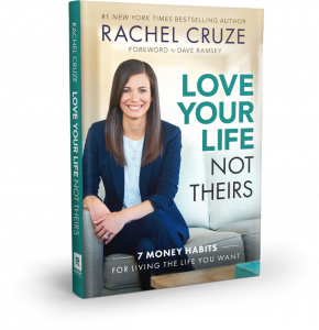 Love Your Life, Not Theirs by Rachel Cruze