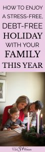 how-to-enjoy-a-stress-free-debt-free-holiday-with-your-family-this-year
