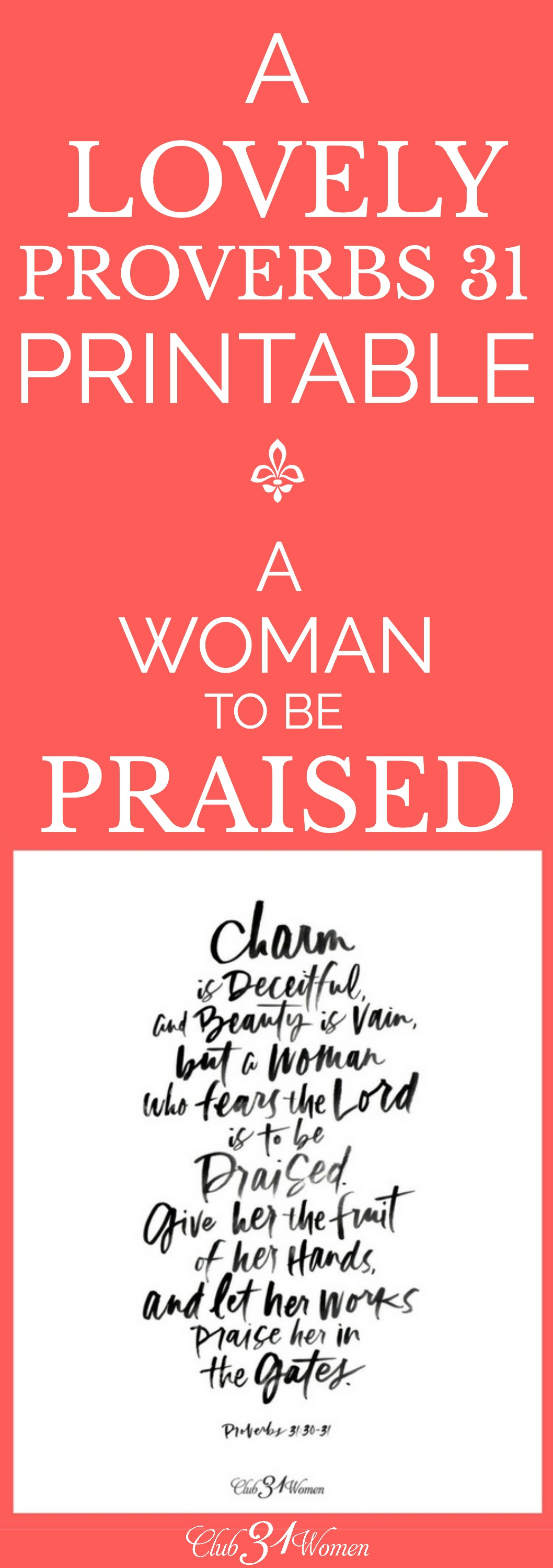 Remember the lovely woman of Proverbs 31 with these free printables. What a blessing for others to be a woman to be praised! via @Club31Women