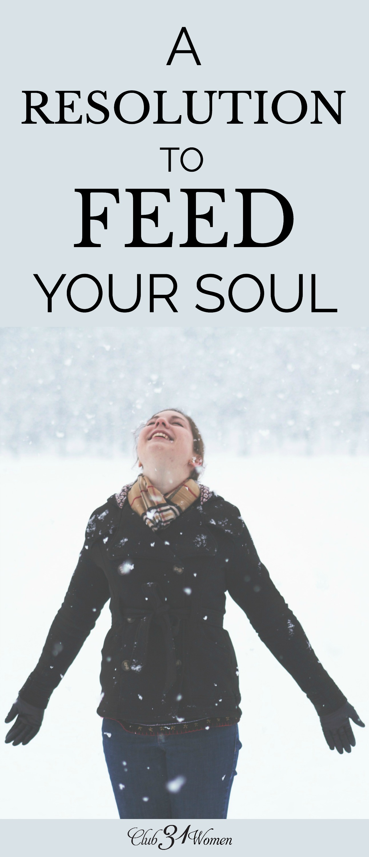 No matter what your resolutions are, make sure that the care of your soul is on that list. We care for our souls by knowing God through His word. via @Club31Women
