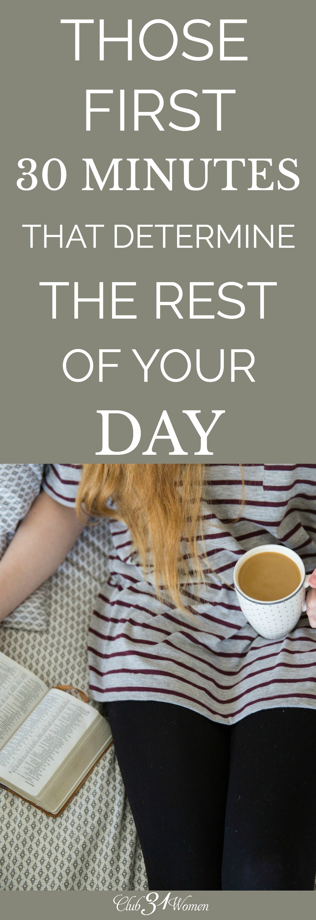 How do you start your day? The way it begins has a profound impact on you and your attitude - as well as the rest of your family and your life together. via @Club31Women
