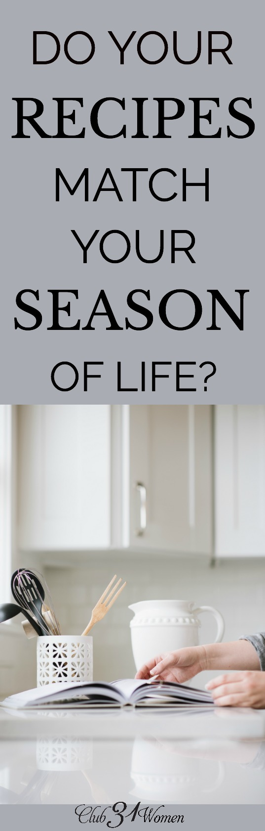 Are you using recipes that match the season of life you're in? Easy can be successful, too. Here are some great suggestions that might ease the stress.  via @Club31Women