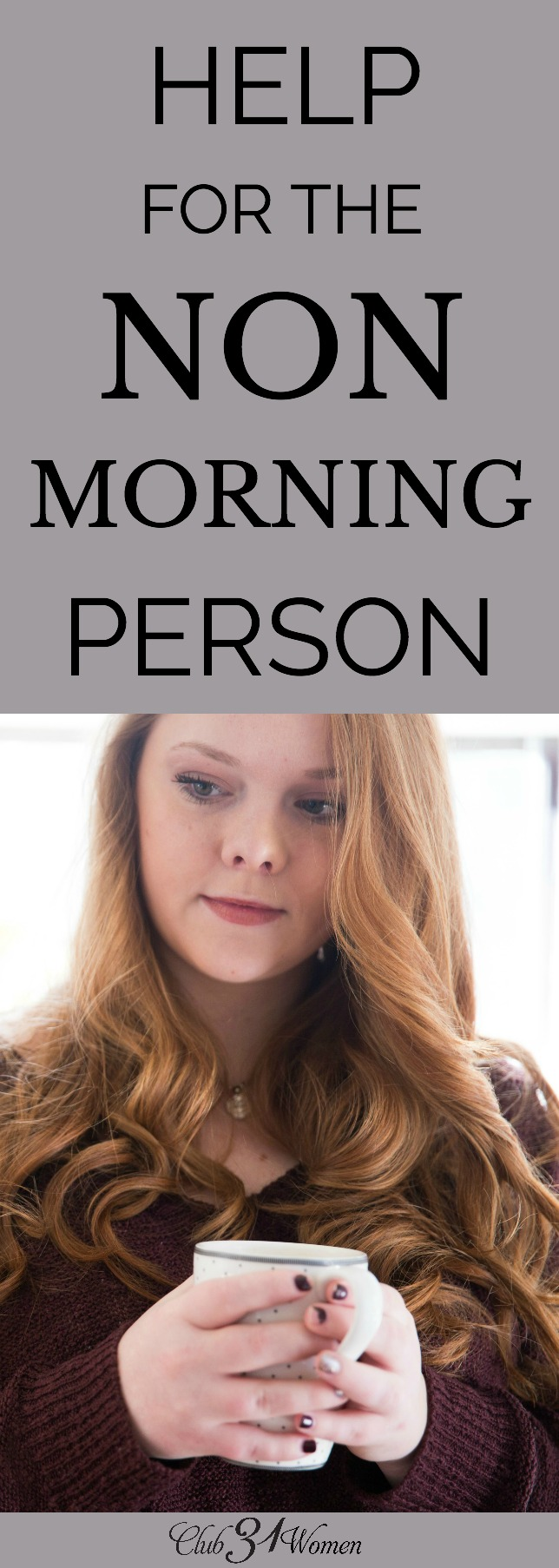 What can you do when you want to spend time in God's Word early, but you're not a morning person? Here are some ideas from a non-morning person! via @Club31Women