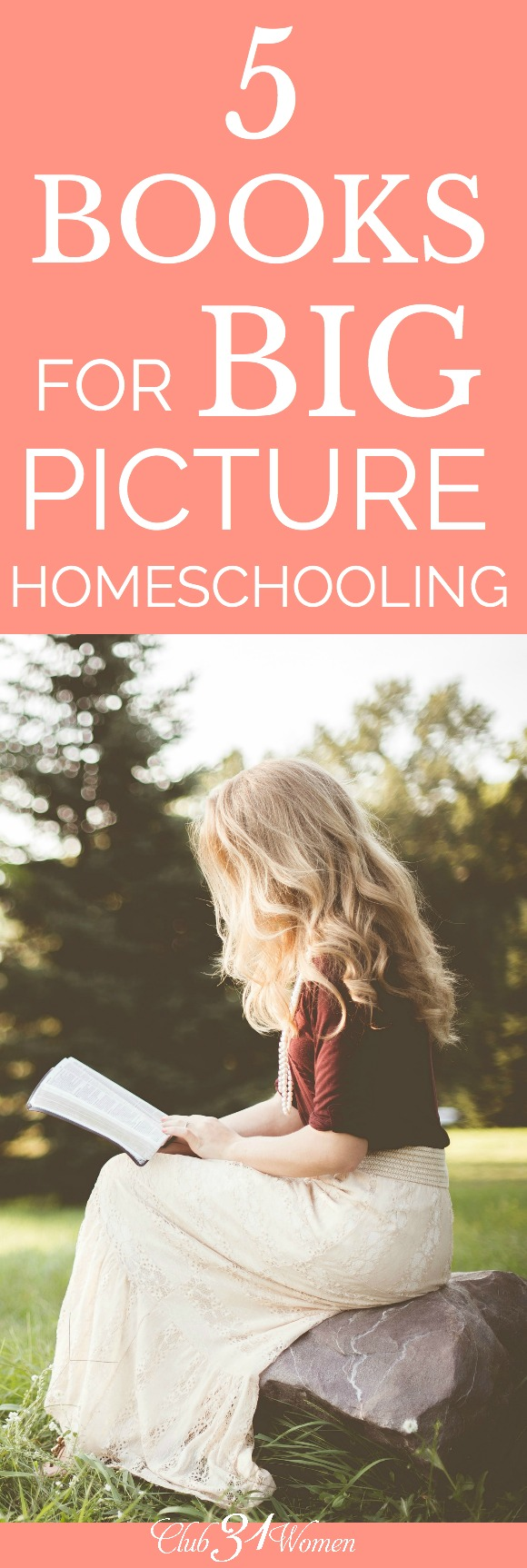 How can you keep the big picture in mind while you're homeschooling? Here are some excellent guide and reference books to get you started! via @Club31Women