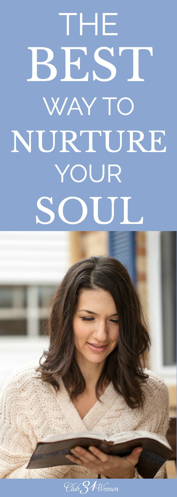 What is the best way to nurture your soul? How can you have the deepest desires of your heart fulfilled when you feel so empty? Lost? Alone? via @Club31Women