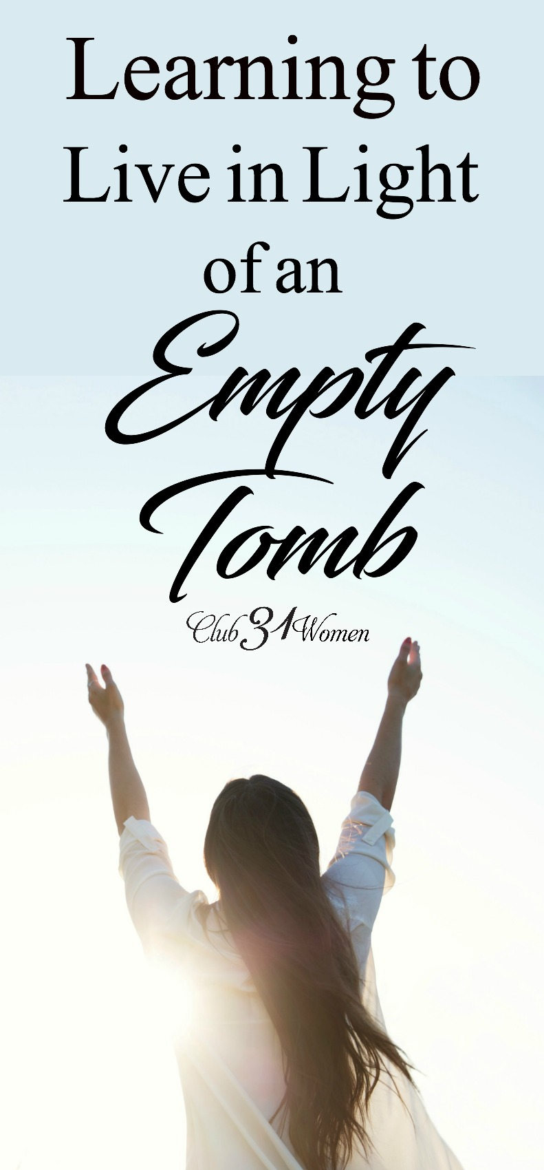 How do we live knowing the tomb is empty? How does this change our everyday lives? What power does the resurrection bring into our lives? via @Club31Women