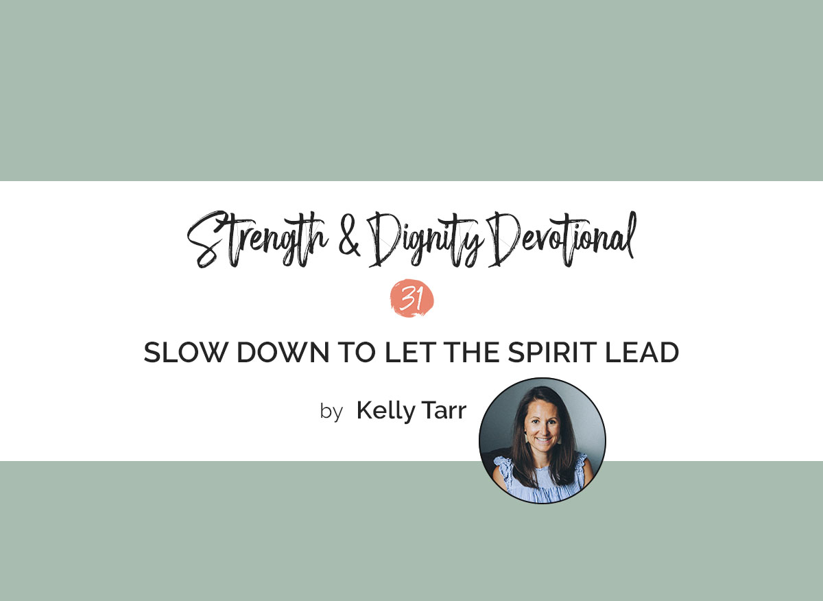 Slow Down To Let The Spirit Lead