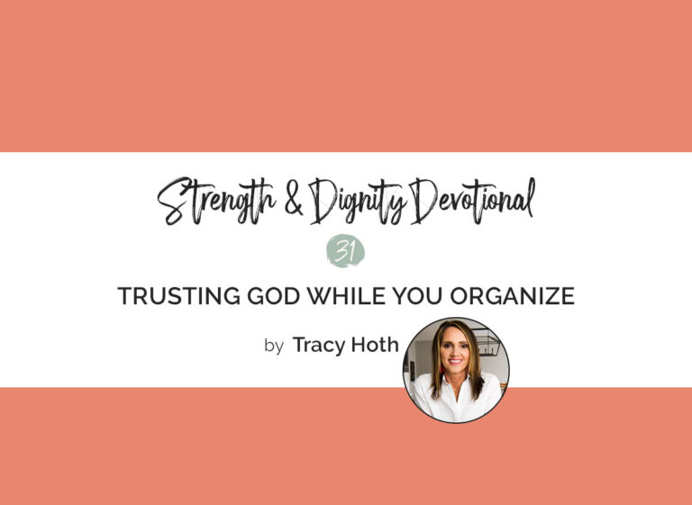Trusting God While You Organize