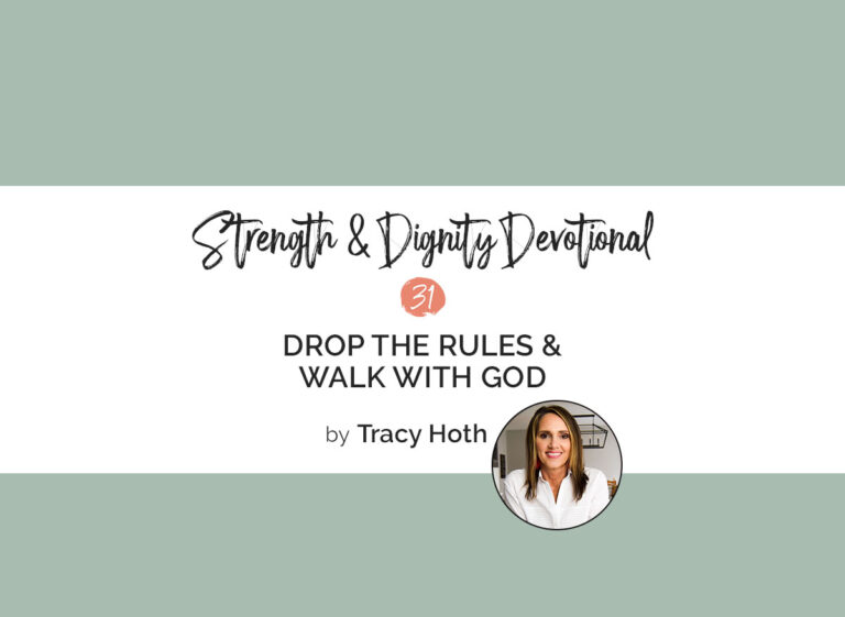 Drop The Rules and Walk With God