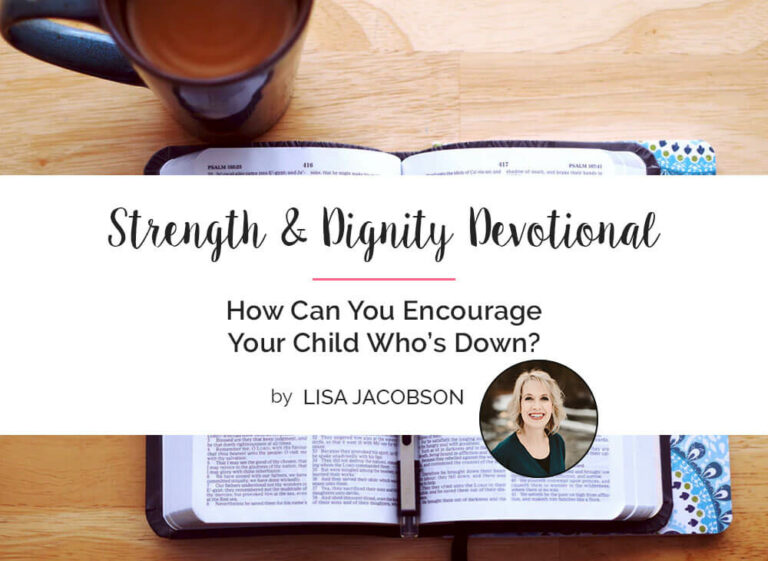 How Can You Encourage Your Child Who's Down?