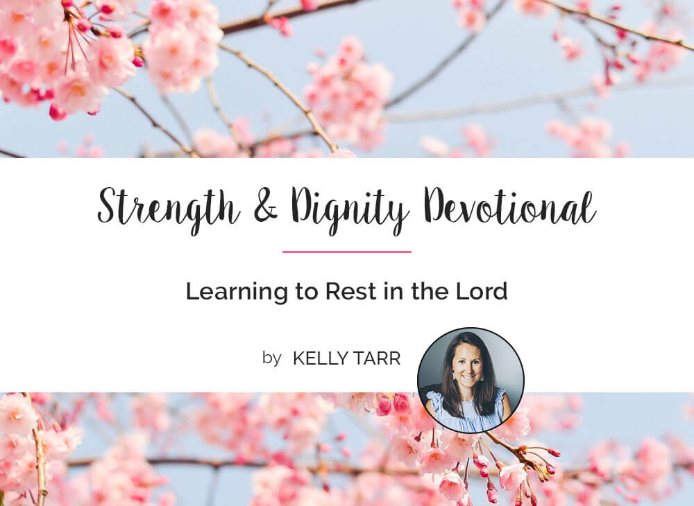 Learning to Rest in the Lord