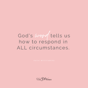 God's Word tells us how to respond