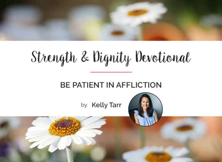 Be Patient In Affliction