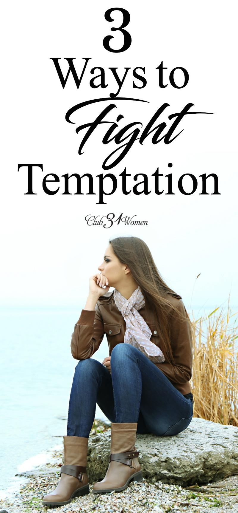 Every day we face temptations, but we can be equipped to resist them if we have the right tools. Here are three ways to help you fight temptation. via @Club31Women