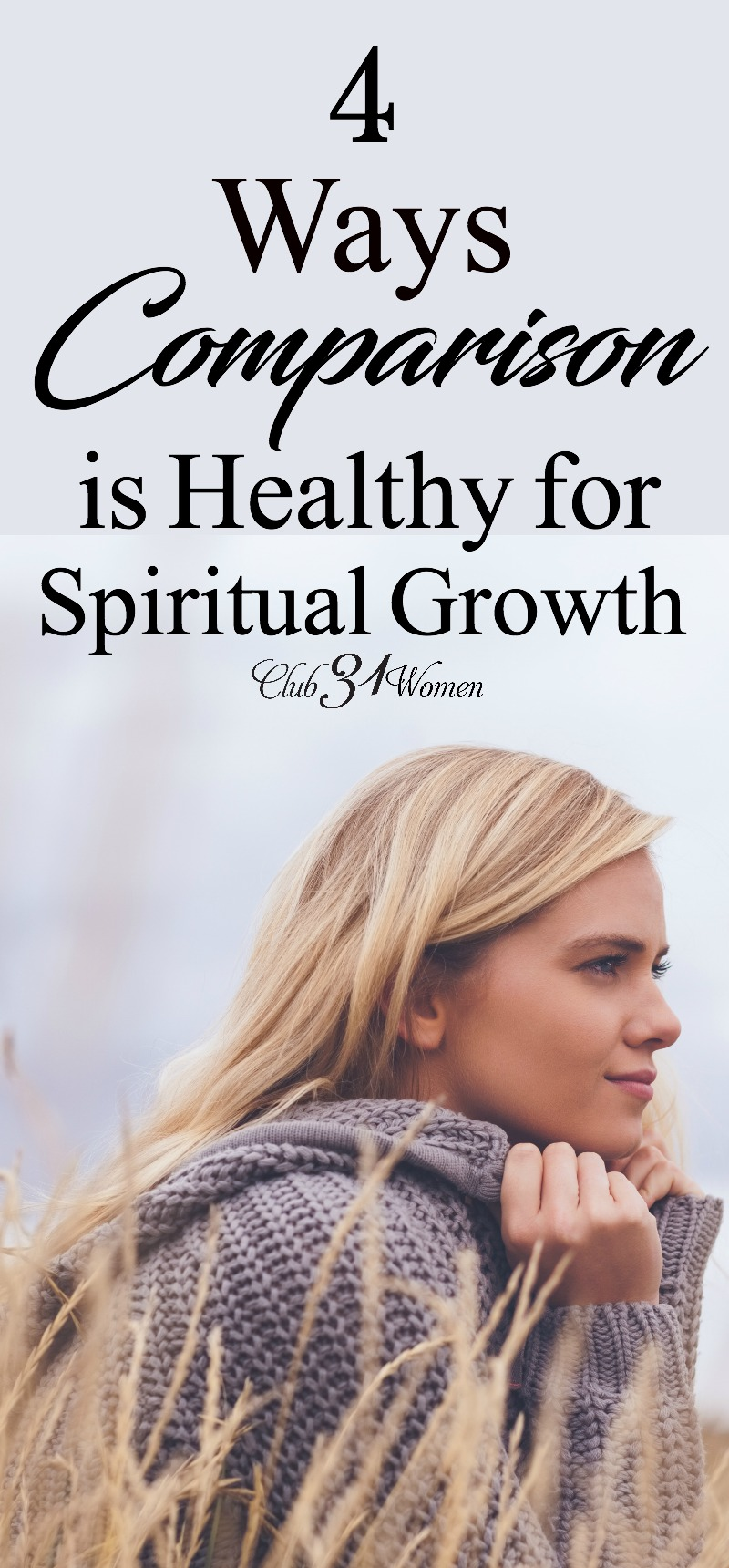 Comparison is often a destructive tool that can leave us feeling less than. But there are times when comparison is good and healthy for spiritual growth. via @Club31Women