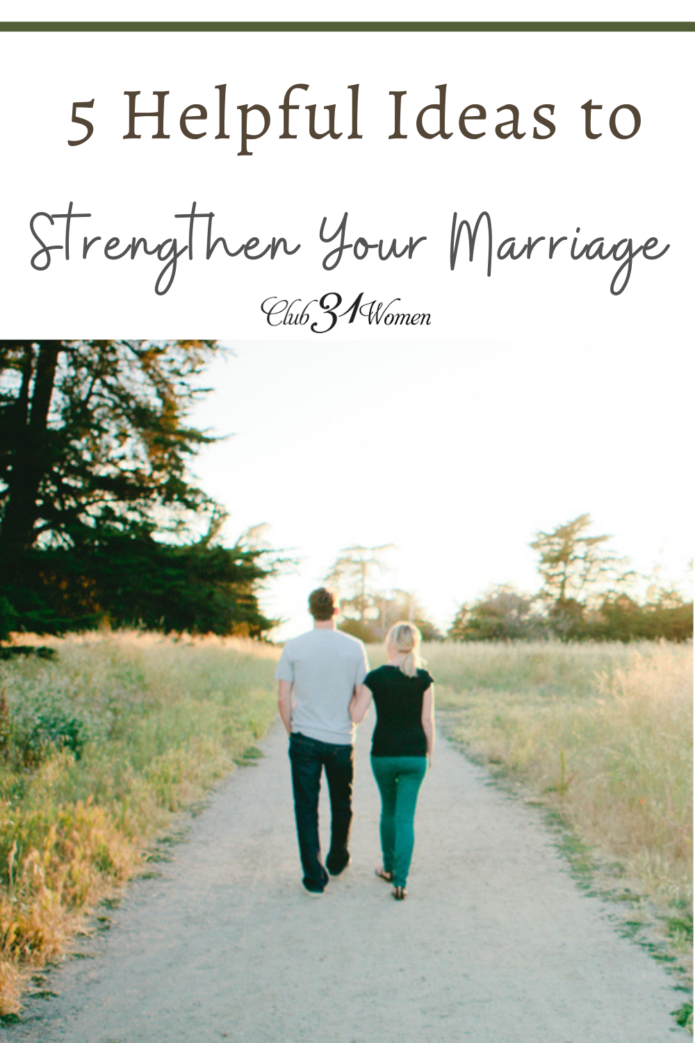 A strong marriage doesn't just happen. Here are some ideas to help you be intentional to strengthen your marriage. via @Club31Women
