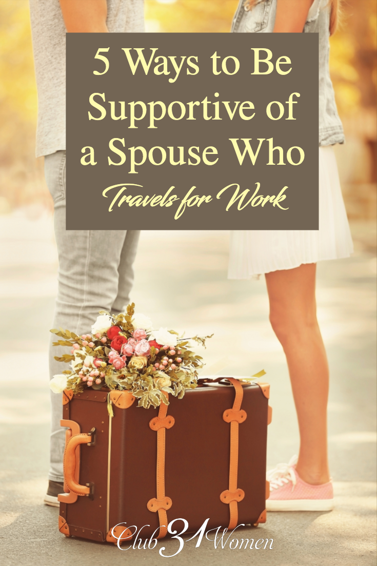 If you have a spouse who travels, what are some ways to help you both cope with the separation a bit easier? Maybe you are in need of some fresh ideas? via @Club31Women