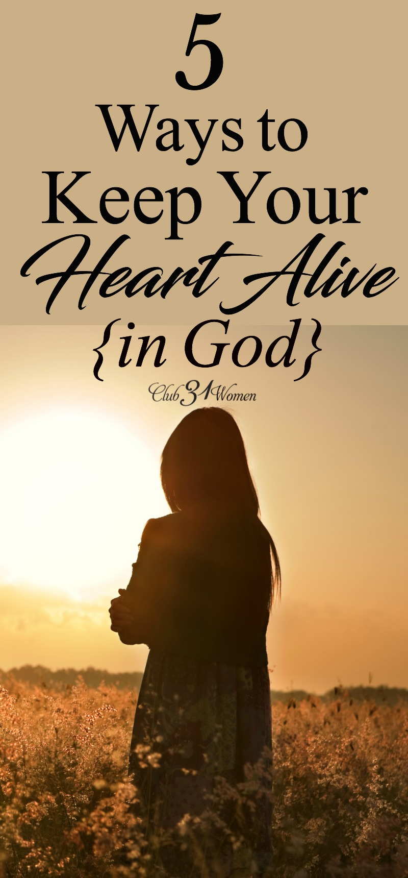 How can you get even closer to God and fall even more in love with Him? How can you keep your heart alive and beating with the heartbeat of Jesus? via @Club31Women
