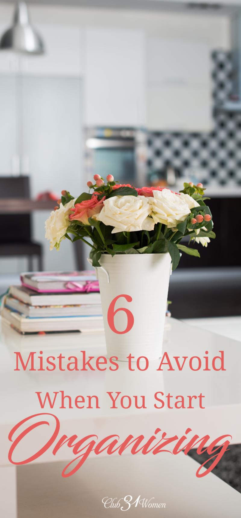 How can you create a home you love spending time in? Let's look at the biggest organizing mistakes people make...so you don't make the same ones. via @Club31Women