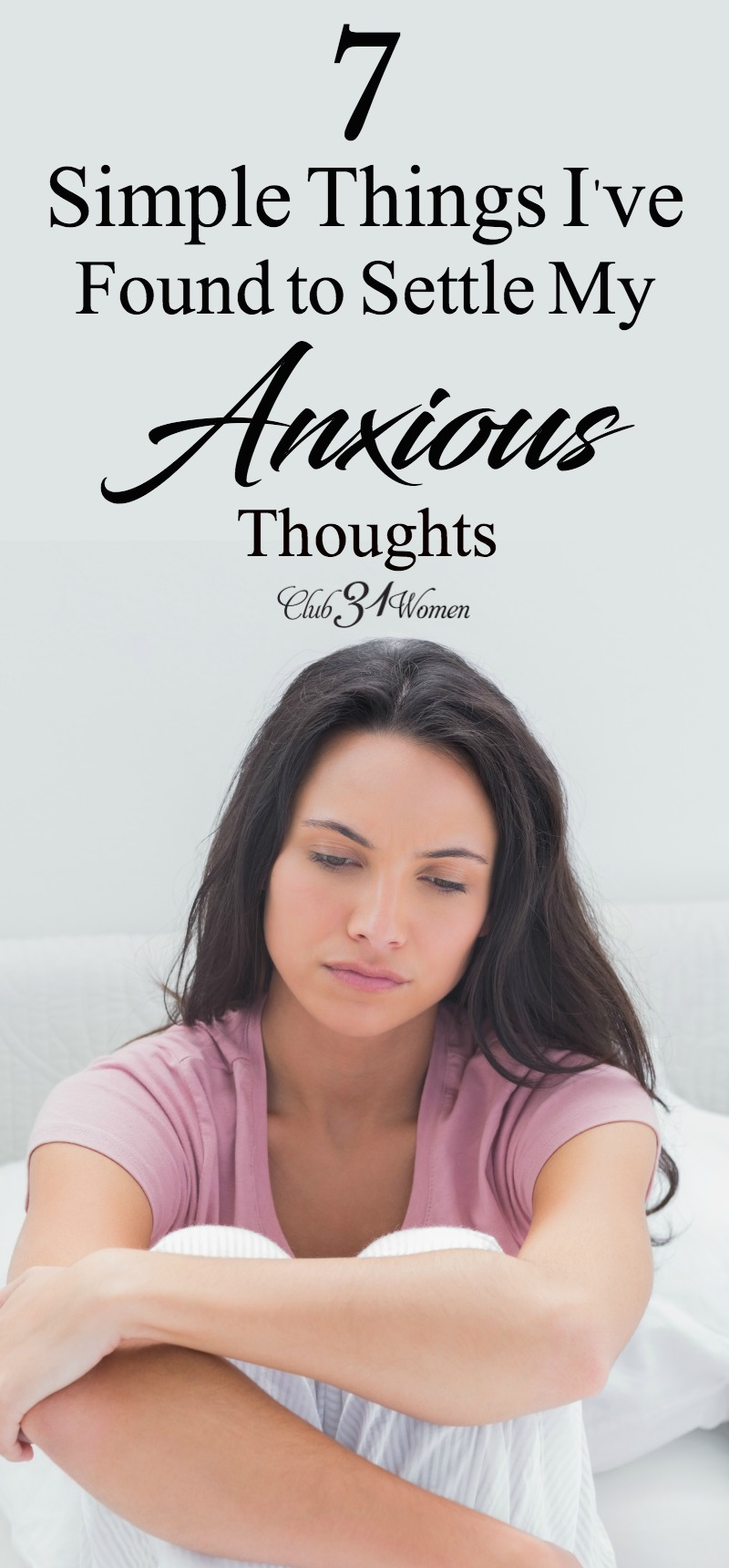 When anxious thoughts threaten to overtake your days, your nights, and everything in between, how can we settle those thoughts? Here are some tips...