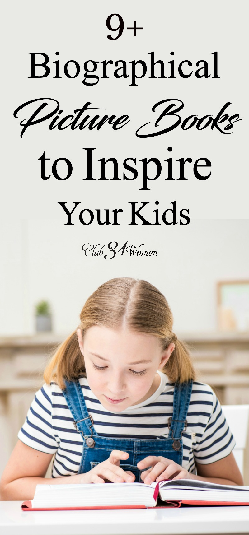 How can you encourage your children to enjoy good, inspirational picture books? For starters, choose only the best books! Here's a list to get you started! via @Club31Women