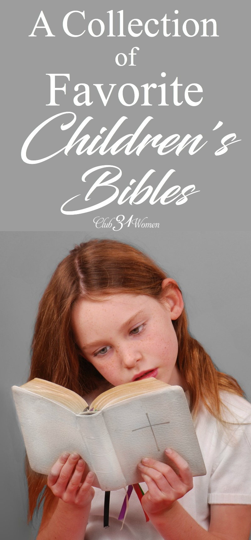 Having a good, solid children's Bible is important as our children grow and their spiritual lives develop. Here is a list of favorite children's bibles. via @Club31Women