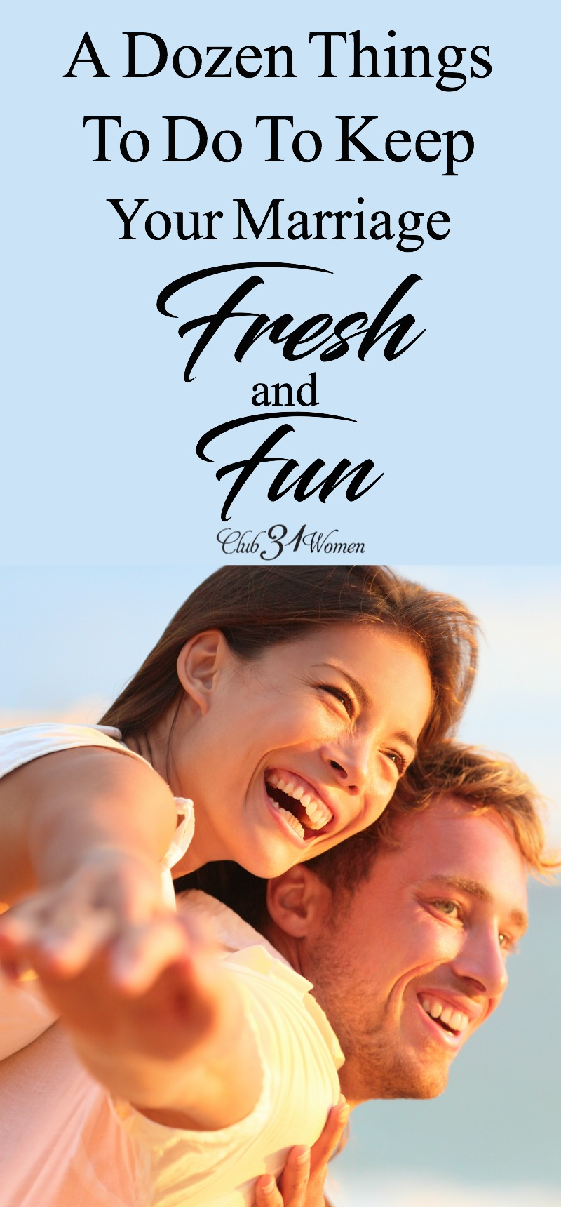 Ever feel like you and he are stuck in a rut? Or weighed down with life's pressures? Here are some fun ways to freshen your marriage and restore the spark! via @Club31Women