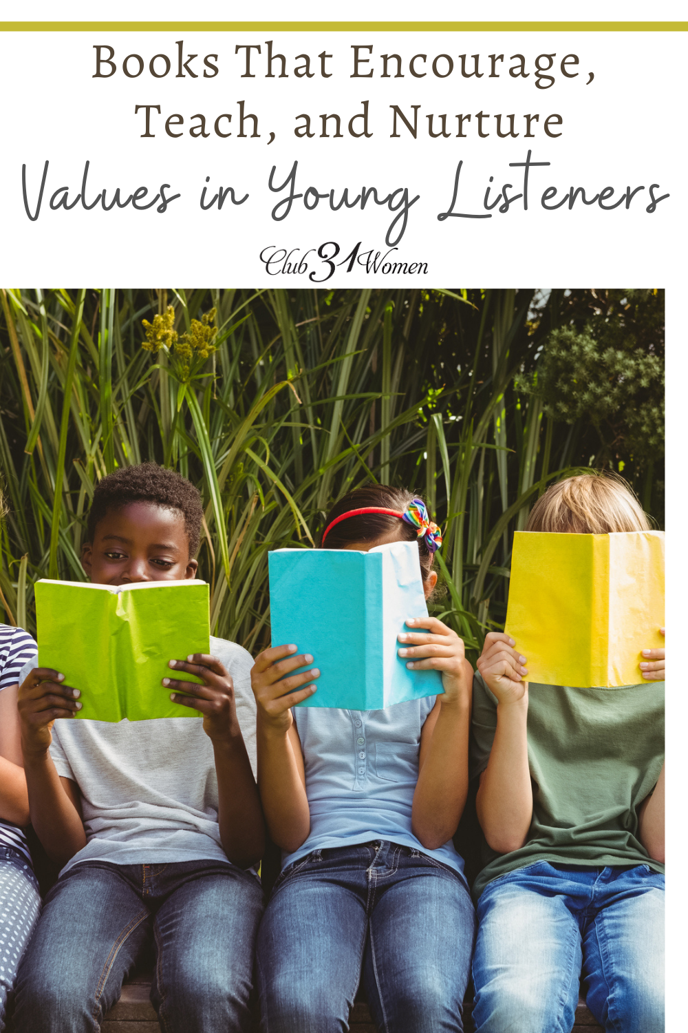 Young listeners are sponges soaking up their environment. Give them good literature with good values and it will shape their character. via @Club31Women