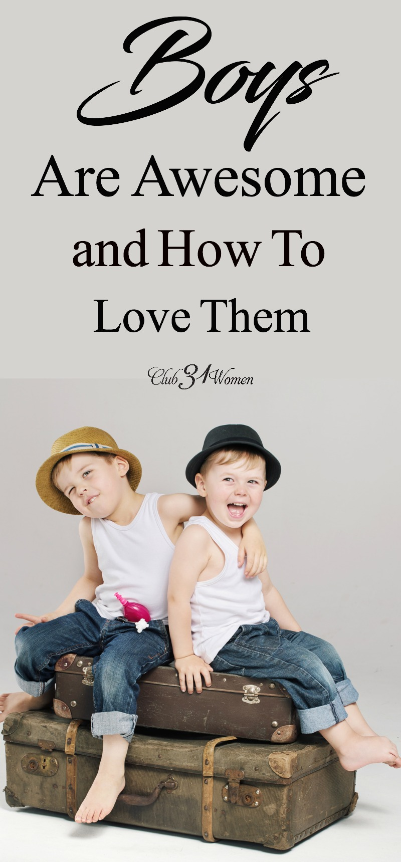 Boys are awesome! There's so much to appreciate in our sons and something to know about loving them. Some really GREAT advice here - from a mom who knows! via @Club31Women