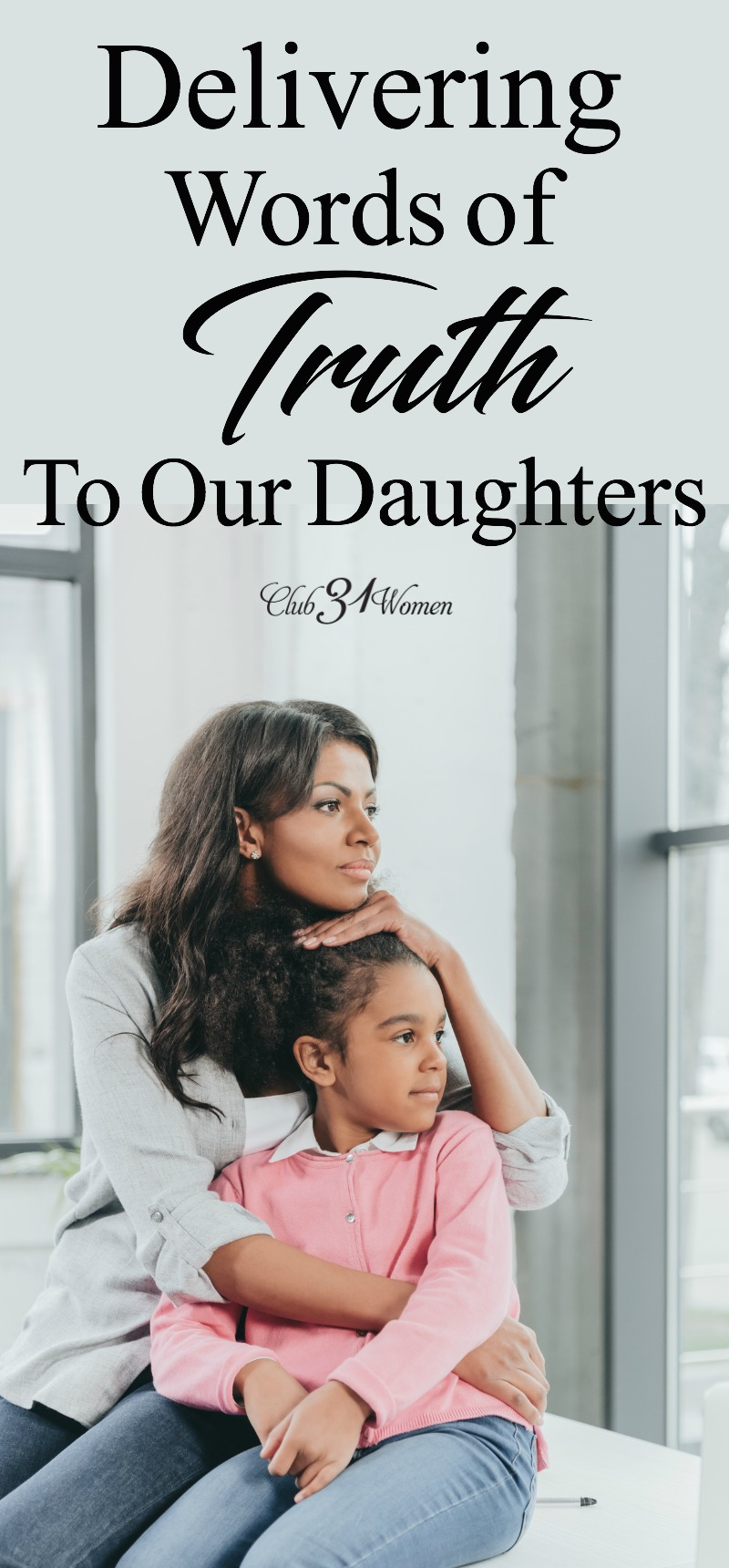 We cannot control everything our daughters will hear as they grow. But we can focus on delivering them words of truth and grace. via @Club31Women