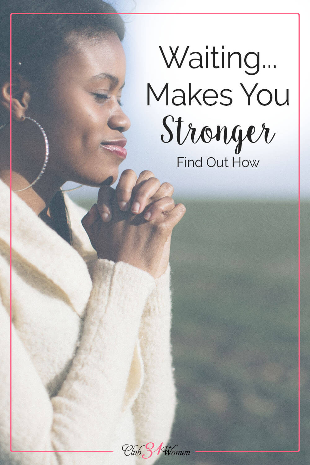 Waiting is tough and rarely comfortable. But it is in the waiting that we find God's strength in us. It is in the waiting God moves. via @Club31Women