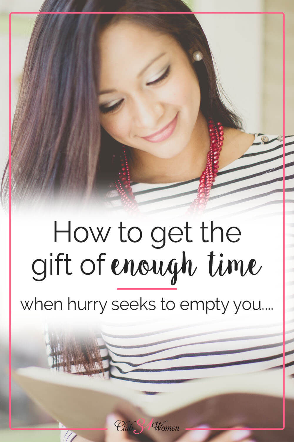 When you constantly feel overwhelmed and rushed, slow down enough to recognize the gift of time you've been given. via @Club31Women