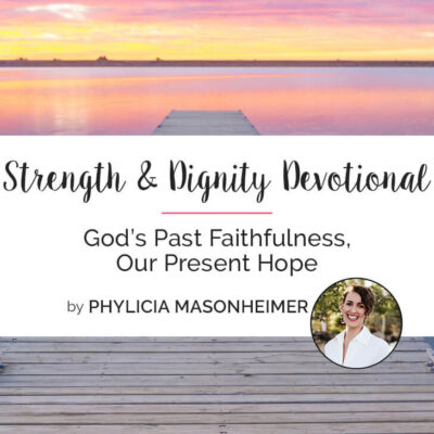 God's Past Faithfulness, Our Present Hope