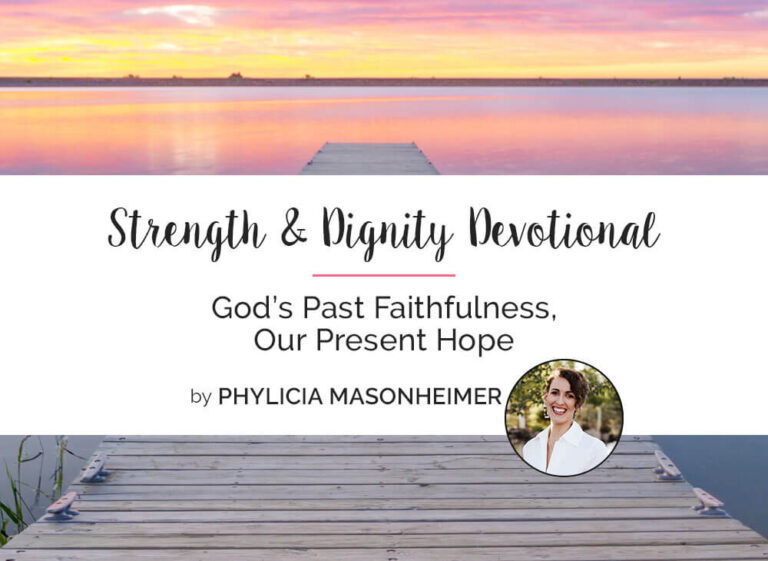 God's Past Faithfulness, Our Present Hope