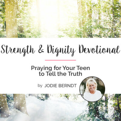 Praying For Your Teen To Tell The Truth