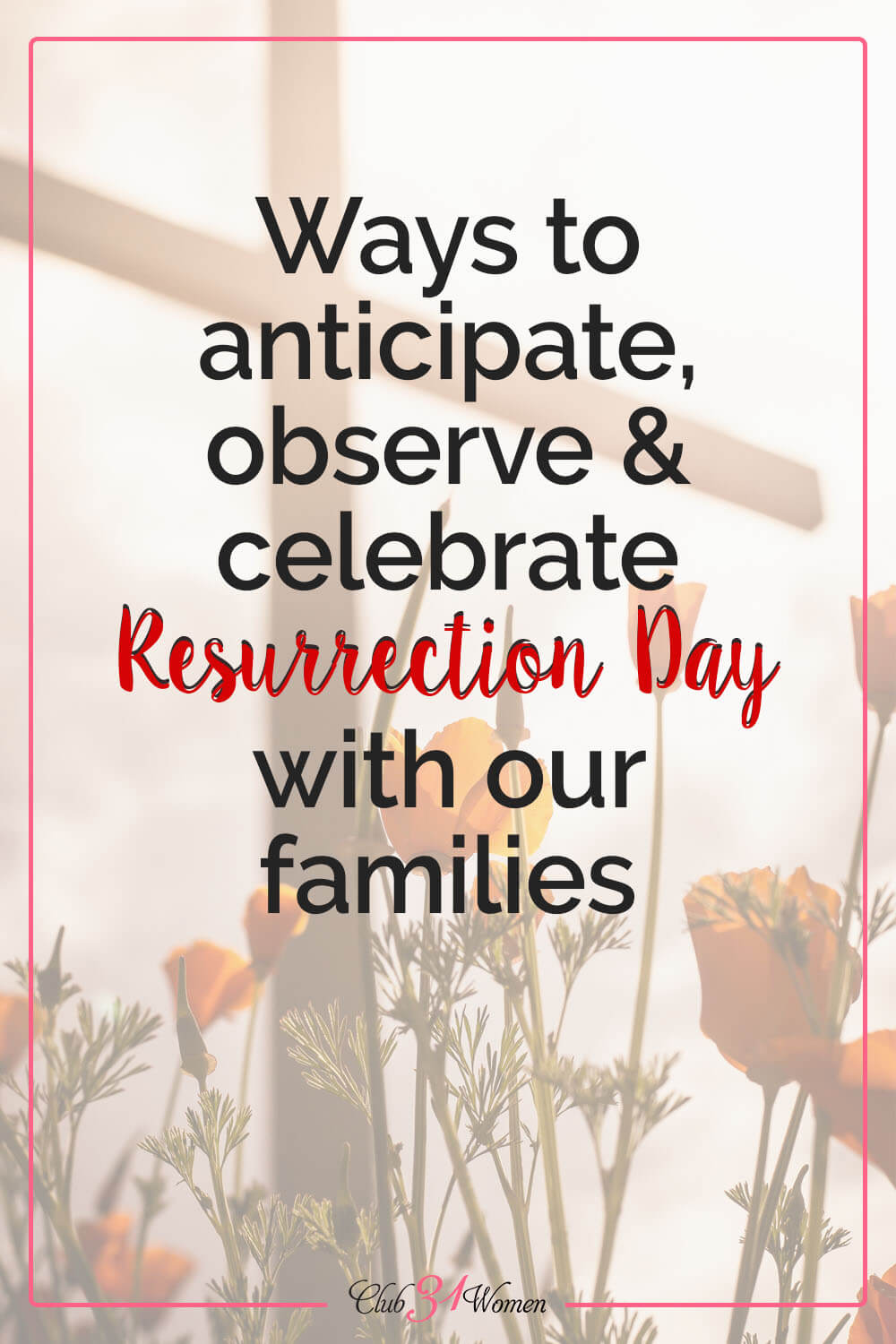 When we look ahead to the resurrection of Christ, we can begin to prepare our hearts for celebrating His victory over sin and death! via @Club31Women