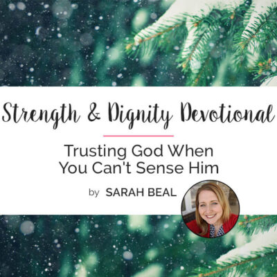 Trusting God When You Can't Sense Him